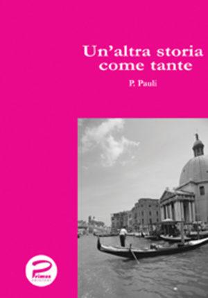 Primus Edizioni Una altra storia come tante